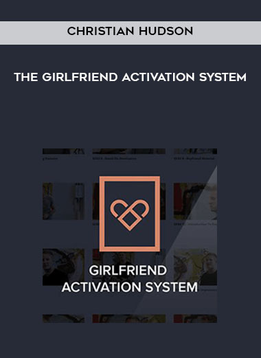 Download Christian Hudson - The Girlfriend Activation System at https://beeaca.com