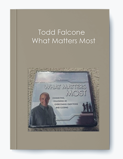 Todd Falcone – What Matters Most