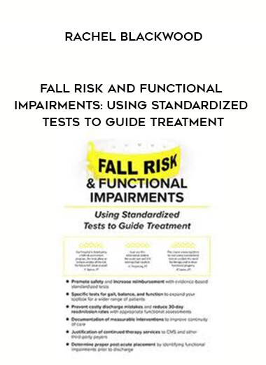 Download Fall Risk and Functional Impairments: Using Standardized Tests to Guide Treatment - Rachel Blackwood at https://beeaca.com