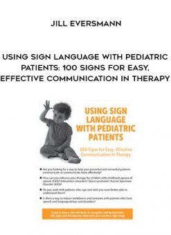 Download Using Sign Language with Pediatric Patients: 100 Signs for Easy