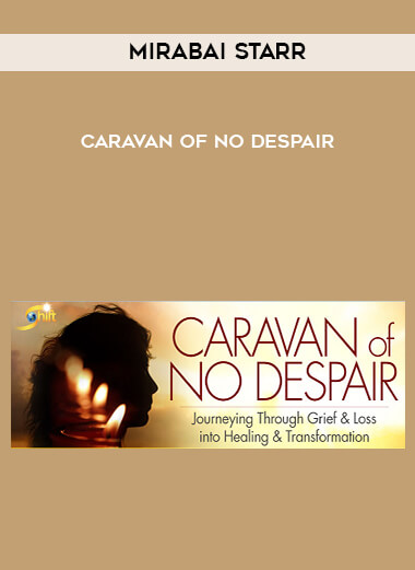 Download Caravan of No Despair - Mirabai Starr at https://beeaca.com