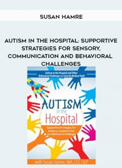 Download Autism in the Hospital: Supportive Strategies for Sensory