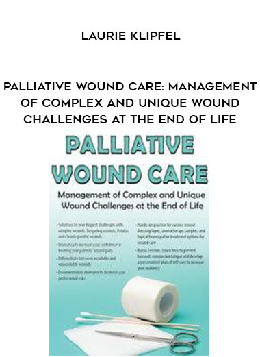 Download Palliative Wound Care: Management of Complex and Unique Wound Challenges at the End of Life - Laurie Klipfel at https://beeaca.com
