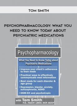 Download Psychopharmacology: What You Need to Know Today about Psychiatric Medications - Tom Smith at https://beeaca.com
