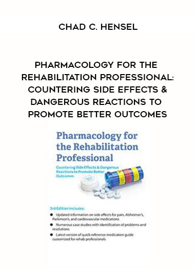 Download Pharmacology for the Rehabilitation Professional: Countering Side Effects & Dangerous Reactions to Promote Better Outcomes - Chad C. Hensel at https://beeaca.com