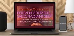 Download Camille Maurine - Liberating Practices to Enliven Your Full