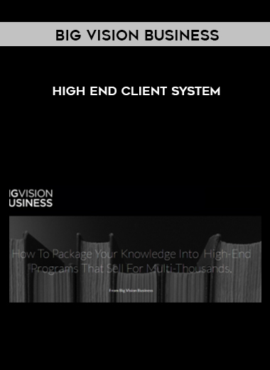Download High End Client System by Big Vision Business at https://beeaca.com
