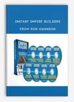 Download Instant Empire Builders by Rob Swanson at https://beeaca.com