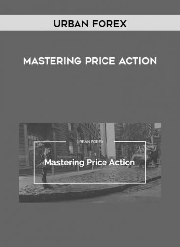 Download Mastering Price Action by Urban Forex at https://beeaca.com