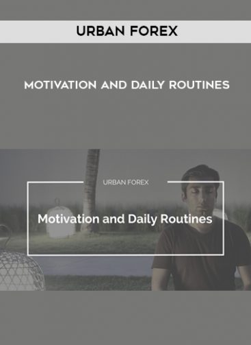 Download Motivation and Daily Routines by Urban Forex at https://beeaca.com