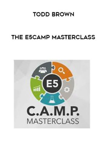 Download The E5CAMP Masterclass by Todd Brown at https://beeaca.com