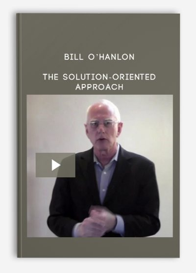 Download The Solution-Oriented Approach by Bill O'Hanlon at https://beeaca.com