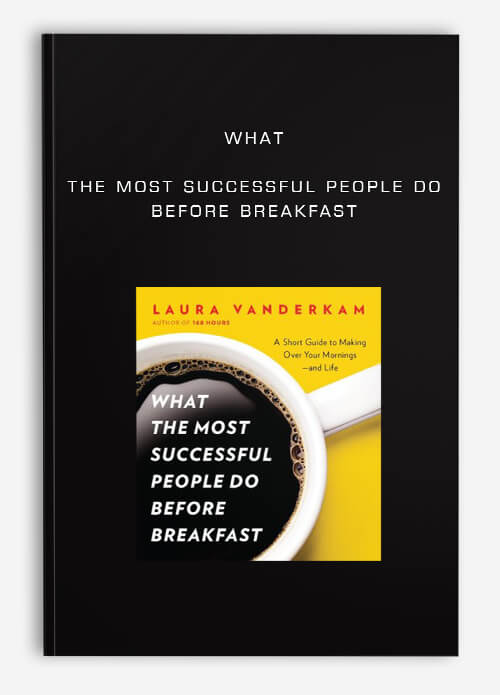 Download What the Most Successful People Do Before Breakfast at https://beeaca.com