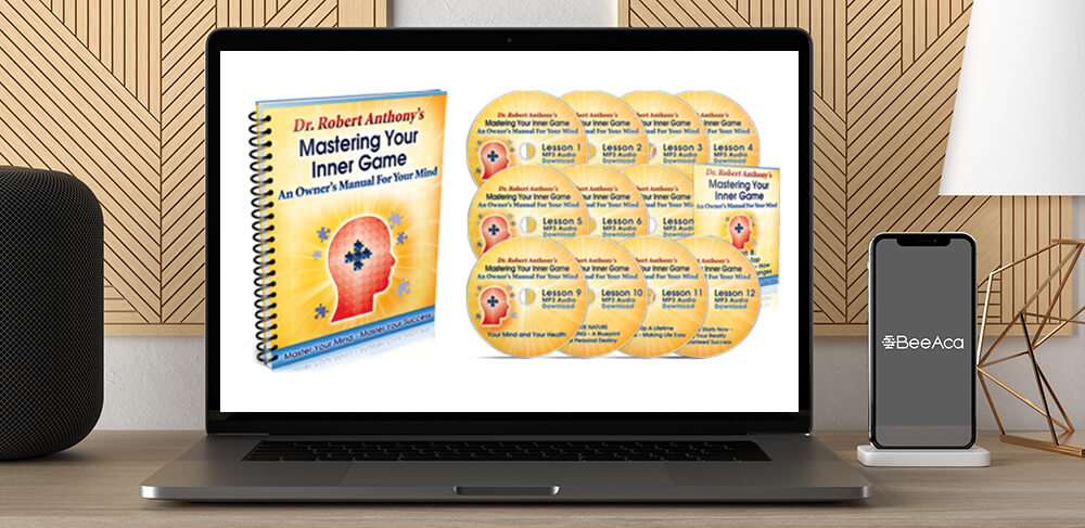 Download Dr. Robert Anthony - Mastering Your Inner Game An Owner's Manual For Your Mind at https://beeaca.com