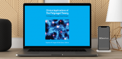Download Clinical Applications of Polyvagal Theory in Trauma Treatment with Stephen Porges & Deb Dana Integrating the Science of Safety