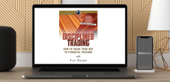 Download Van Tharp - Disciplined Trading How to Trade Your Wav to Financial Freedom Video at https://beeaca.com