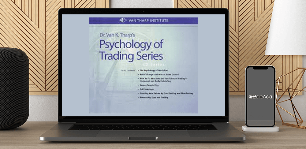 Download Van Tharp - The Psychology of Trading Series (Audio) at https://beeaca.com