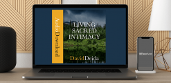 Download David Deida - Living Sacred Intimacy at https://beeaca.com