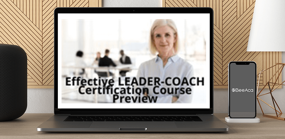 Download Effective LEADER-COACH Certification Course Preview at https://beeaca.com