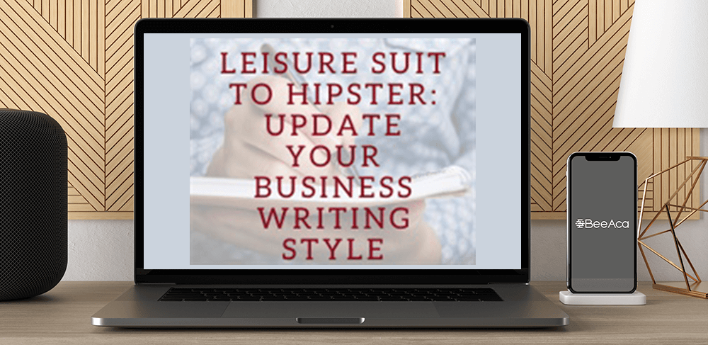 Download Leisure Suit to Hipster: Update Your Business Writing Style at https://beeaca.com