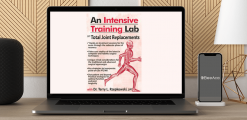 Download Terry Rzepkowski - An Intensive Training Lab on Total Joint Replacements at https://beeaca.com