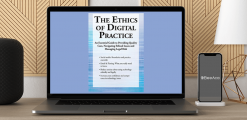 Download Terry Casey - The Ethics of Digital Practice: An Essential Guide to Providing Quality Care