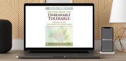 Download Bessel van der Kolk - Helping Make the Unbearable Tolerable: Trauma & the Treatment of Addictions at https://beeaca.com