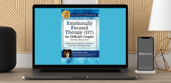 Download Susan Johnson - 2-Day Intensive Online Course: Emotionally Focused Therapy (EFT) for Difficult Couples Evidence-Based Techniques to Effectively Work With Challenging Couples at https://beeaca.com