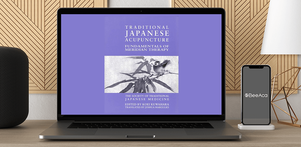 Download Koei Kuwahara - Traditional Japanese Acupuncture Fundamentals of Meridian Therapy at https://beeaca.com