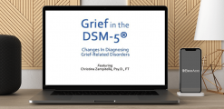 Download Christina Zampitella - Grief in the DSM-5®: Changes in Diagnosing Grief-Related Disorders at https://beeaca.com