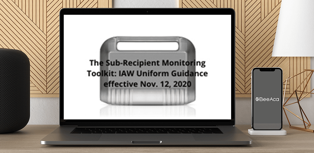 Download The Sub-Recipient Monitoring Toolkit: IAW Uniform Guidance effective Nov. 12