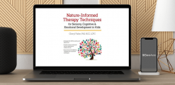 Download Cheryl Fisher - Nature-Informed Therapy Techniques for Sensory