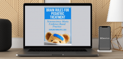 Download Charlene Young - Brain Rules for Pediatric Treatment: Neuroscience Meets Evidence-Based Practice at https://beeaca.com
