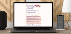Download Jamie Miner - Strength Training and Exercise Prescription for Older Adults: Successfully Manage Orthopedic & Chronic Diseases at https://beeaca.com
