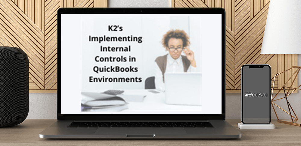 Download K2's Implementing Internal Controls in QuickBooks Environments at https://beeaca.com