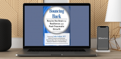 Download Linda Graham - Bouncing Back: Rewire the Brain for Resilience and Post-Traumatic Growth at https://beeaca.com