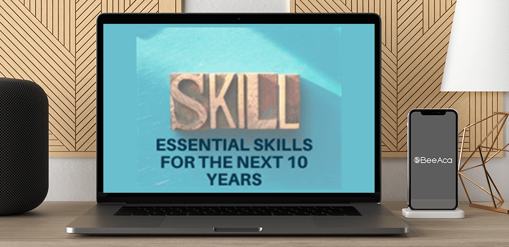 Download Essential Skills for the Next 10 Years at https://beeaca.com