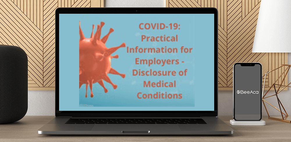 Download COVID-19: Practical Information for Employers - Disclosure of Medical Conditions at https://beeaca.com