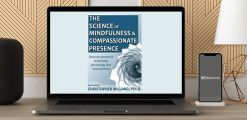 Download Christopher Willard - The Science of Mindfulness and Compassionate Presence at https://beeaca.com