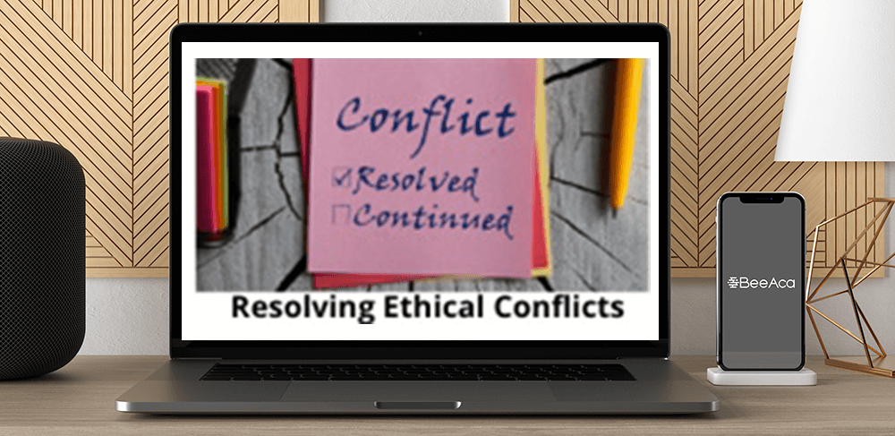 Download Resolving Ethical Conflicts at https://beeaca.com