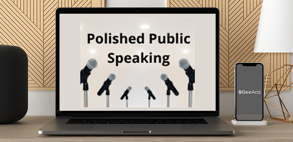 Download Polished Public Speaking at https://beeaca.com