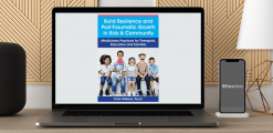 Download Christopher Willard - Build Resilience and Post-Traumatic Growth in Kids & Community: Mindfulness Practices for Therapists