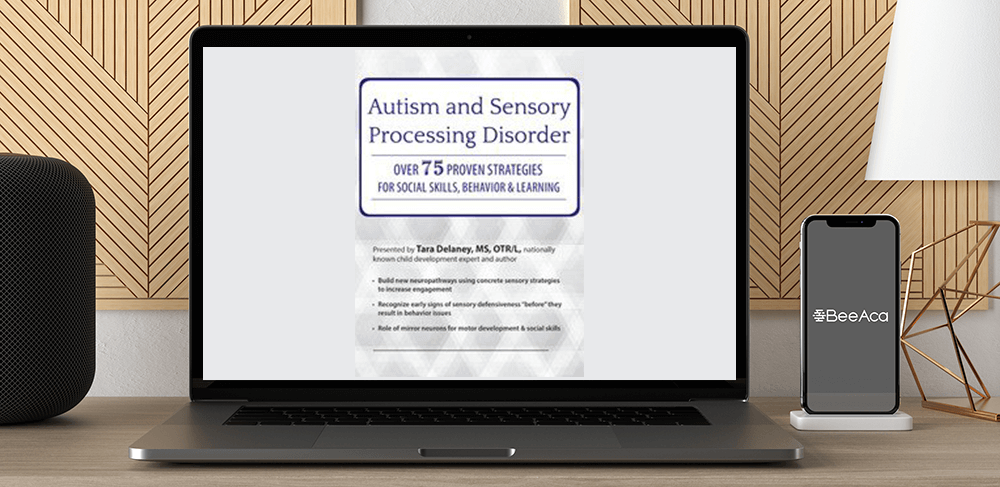 Download Tara Delaney - Autism and Sensory Processing Disorder: Over 75 Proven Strategies for Social Skills