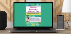 Download Susan Fee - Boosting Resiliency in Adolescent Girls: A Strengths-Based Approach at https://beeaca.com