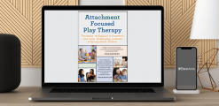 Download Dafna Lender - Attachment Focused Play Therapy: Theraplay® Techniques to Transform Your Most Challenging