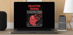 Download Manuela Mischke-Reeds - Collective Trauma: Practical Strategies for Working Somatically in Times of Change at https://beeaca.com