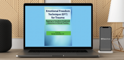 Download Bonnie Grossman - Emotional Freedom Techniques (EFT) for Trauma: Tapping to Transform Treatment Outcomes in Clinical Practice at https://beeaca.com