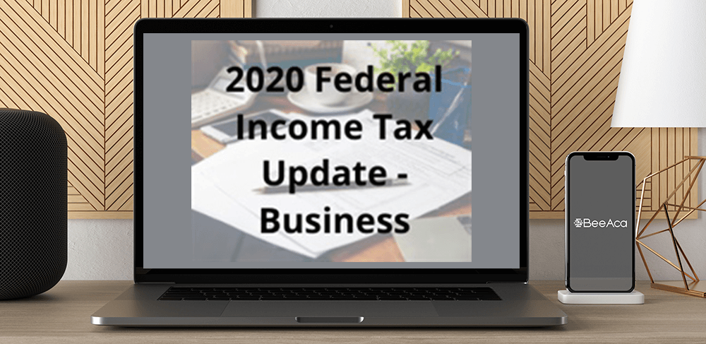 Download 2020 Federal Income Tax Update -- Business at https://beeaca.com