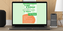 Download Lois Fenner - Legal and Ethical Issues in Behavioral Health in Illinois at https://beeaca.com