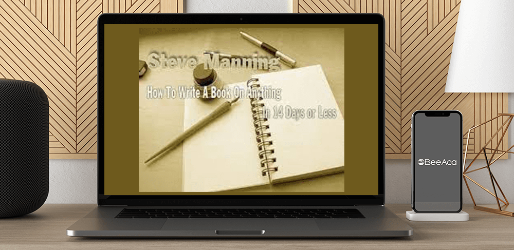 Download Steve Manning - How to Write a Book on Anything in 14 Days or Less at https://beeaca.com